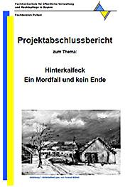 Berichte: 2007 Projektabschlussbericht Hinterkaifeck (FHVR) – Das ...